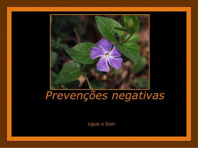 Prevenções negativas Ligue o Som