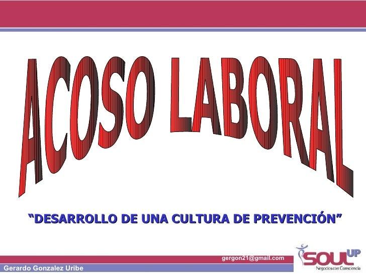 """ACOSO LABORAL """" DESARROLLO DE UNA CULTURA DE PREVENCIÓN"""""""