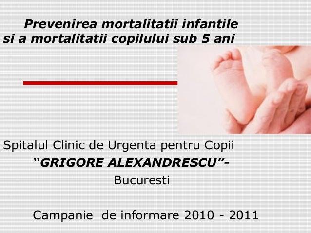 """Prevenirea mortalitatii infantile  si a mortalitatii copilului sub 5 ani  Spitalul Clinic de Urgenta pentru Copii  """"GRIGOR..."""