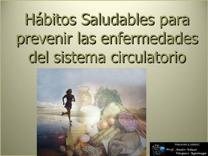 Hábitos Saludables para prevenir las enfermedades del sistema circulatorio