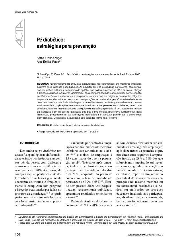 100 Acta Paul Enferm 2005; 18(1):100-9Ochoa-Vigo K, Pace AE.Pé diabético:estratégias para prevençãoKattia Ochoa-Vigo1Ana E...