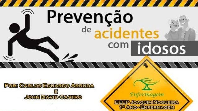 Quedas:  As quedas de idosos se tornaram um problema de saúde publica no Brasil e no  mundo devido ao aumento da população...