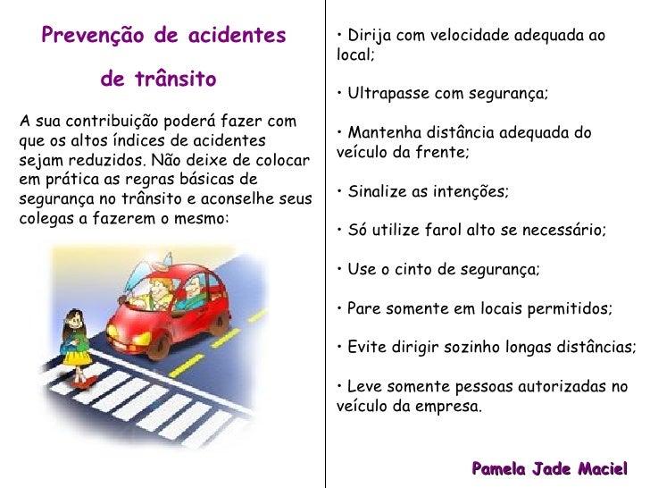 Prevenção de acidentes de trânsito   A sua contribuição poderá fazer com que os altos índices de acidentes sejam reduzidos...