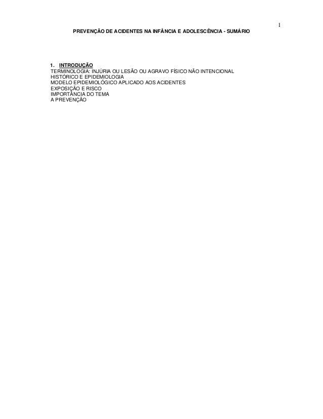 1 PREVENÇÃO DE ACIDENTES NA INFÂNCIA E ADOLESCÊNCIA - SUMÁRIO 1. INTRODUÇÃO TERMINOLOGIA: INJÚRIA OU LESÃO OU AGRAVO FÍSIC...