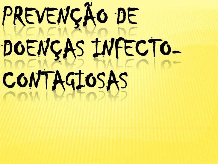 PREVENÇÃO DEDOENÇAS INFECTO-CONTAGIOSAS
