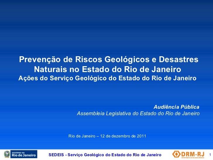 Prevenção de Riscos Geológicos e Desastres Naturais no Estado do Rio de Janeiro Ações do Serviço Geológico do Estado do Ri...