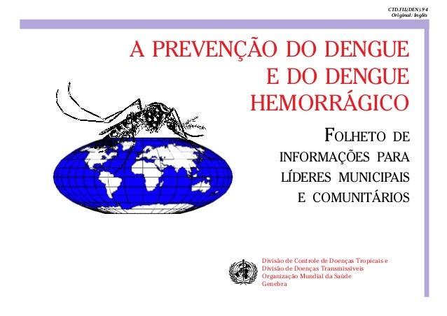 1A PREVENÇÃO DO DENGUEE DO DENGUEHEMORRÁGICOFOLHETO DEINFORMAÇÕES PARALÍDERES MUNICIPAISE COMUNITÁRIOSDivisão de Controle ...