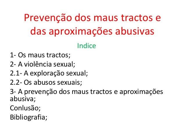 Prevenção dos maus tractos e     das aproximações abusivas                    Indice1- Os maus tractos;2- A violência sexu...