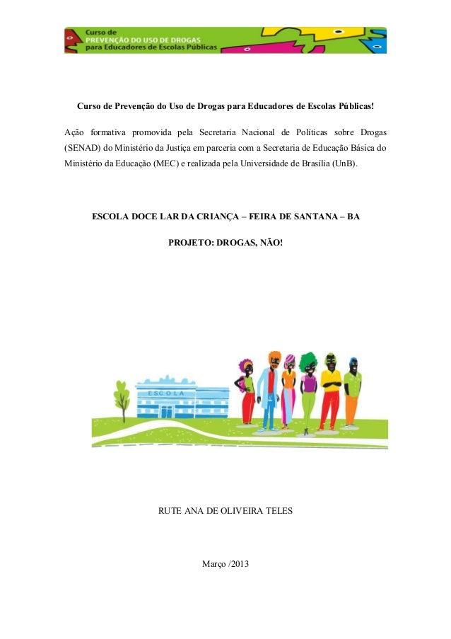 Curso de Prevenção do Uso de Drogas para Educadores de Escolas Públicas! Ação formativa promovida pela Secretaria Nacional...