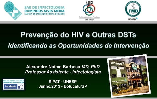 Alexandre Naime Barbosa MD, PhDProfessor Assistente - InfectologistaSIPAT - UNESPJunho/2013 - Botucatu/SP