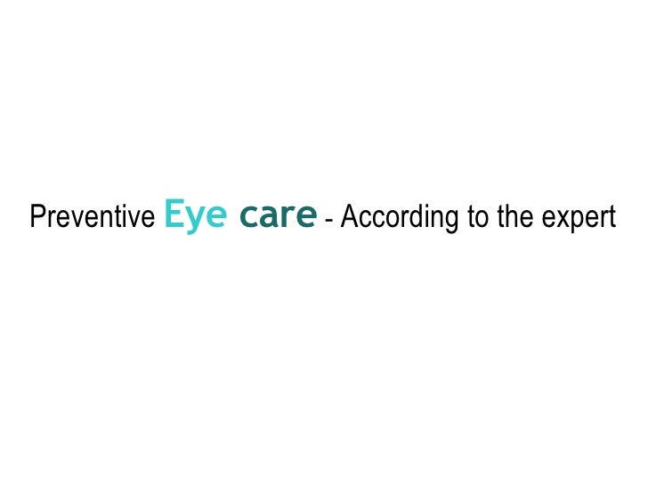 Preventive   Eye  care   -  According to the expert