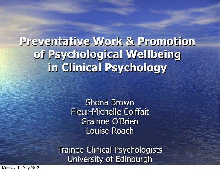 Preventative Work & Promotion          of Psychological Wellbeing             in Clinical Psychology                      ...