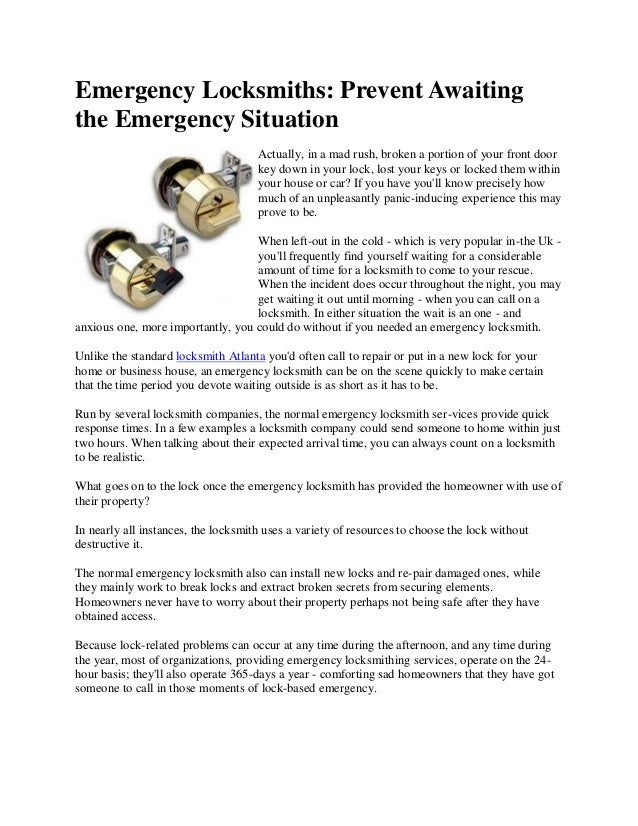 Emergency Locksmiths: Prevent Awaiting the Emergency Situation Actually, in a mad rush, broken a portion of your front doo...