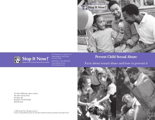 Prevent Child Sexual Abuse: Facts about sexual abuse and how to prevent it351 Pleasant St, Suite B-319 Northhampton, MA 01...