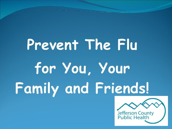 Prevent The Flu for You, Your Family and Friends!