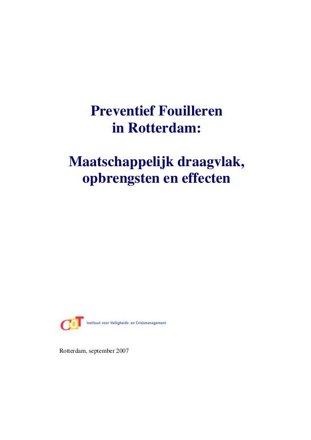 Preventief Fouilleren in Rotterdam: Maatschappelijk draagvlak, opbrengsten en effecten Rotterdam, september 2007