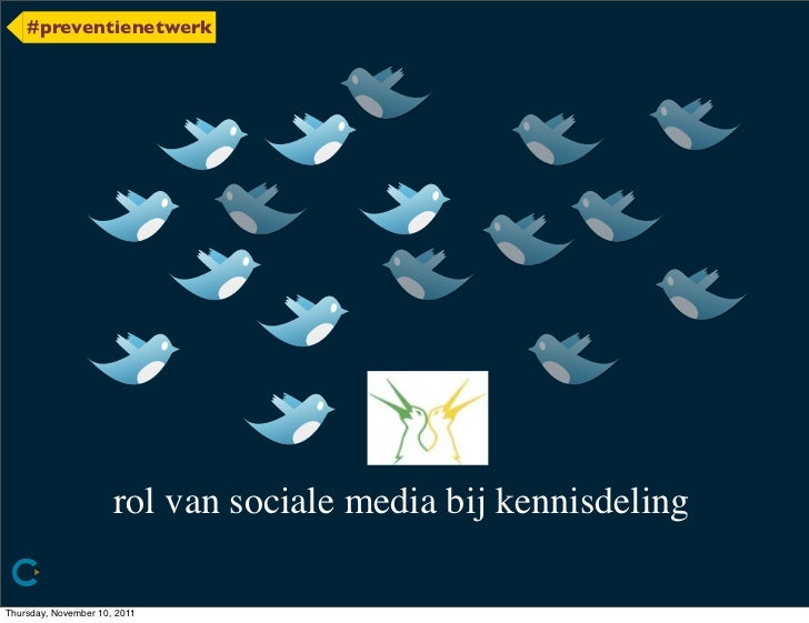 #preventienetwerk                      rol van sociale media bij kennisdelingThursday, November 10, 2011