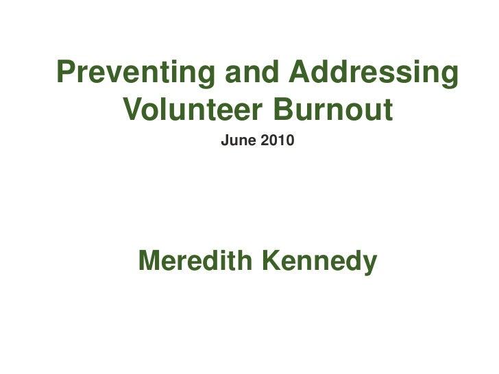 Preventing and Addressing Volunteer Burnout<br />June 2010<br />Meredith Kennedy<br />