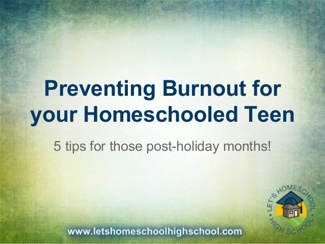 Preventing Burnout for your Homeschooled Teen 5 tips for those post-holiday months!