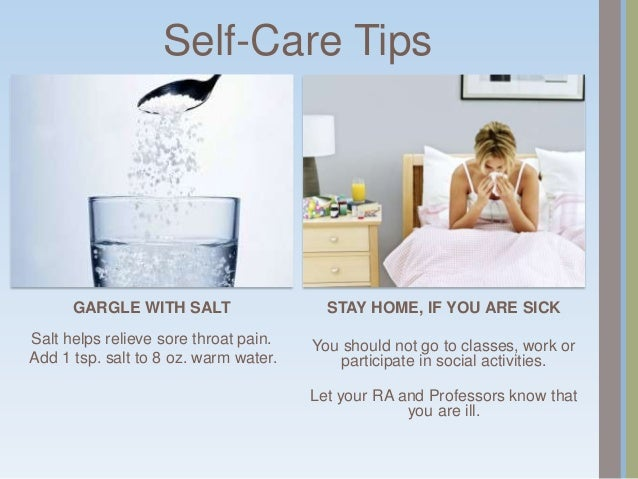 Self-Care Tips   SLEEP, REST and HYDRATE                           EAT WELL    Get plenty of sleep and rest.         Stude...
