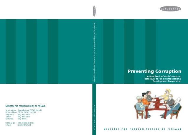 A Handbook of Anti-Corruption Techniques for Use in International Development Cooperation  Street address: Postal address:...