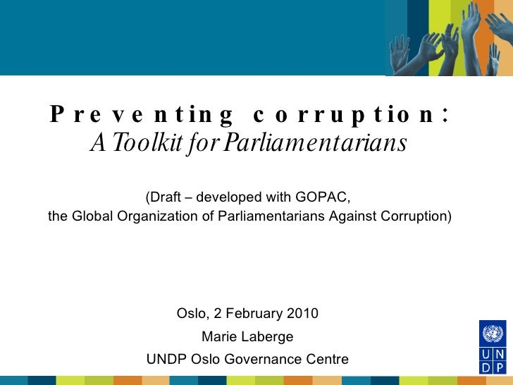 Preventing corruption: A Toolkit for Parliamentarians (Draft – developed with GOPAC,  the Global Organization of Parliamen...