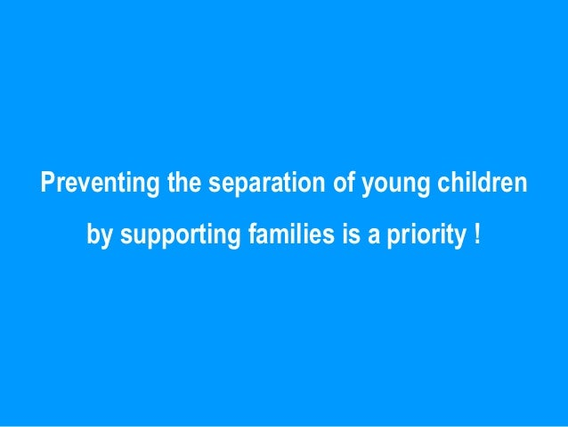nd Tell on Social ProtectionBonn, 2011    Preventing the separation of young children           by supporting families is ...