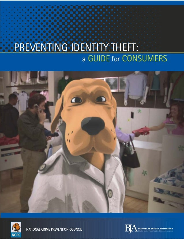 PREVENTING IDENTITY THEFT: a GUIDE for CONSUMERS  NATIONAL CRIME PREVENTION COUNCIL
