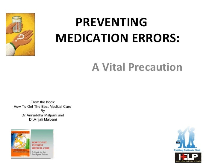 PREVENTING  MEDICATION ERRORS: A Vital Precaution From the book: How To Get The Best Medical Care  By Dr.Aniruddha Malpani...