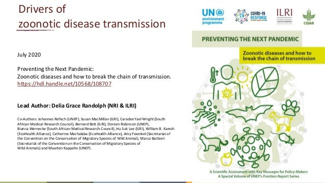 10 Drivers of zoonotic disease transmission July 2020 Preventing the Next Pandemic: Zoonotic diseases and how to break the...
