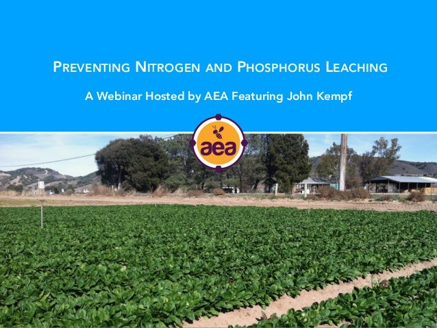 PREVENTING NITROGEN AND PHOSPHORUS LEACHING A Webinar Hosted by AEA Featuring John Kempf