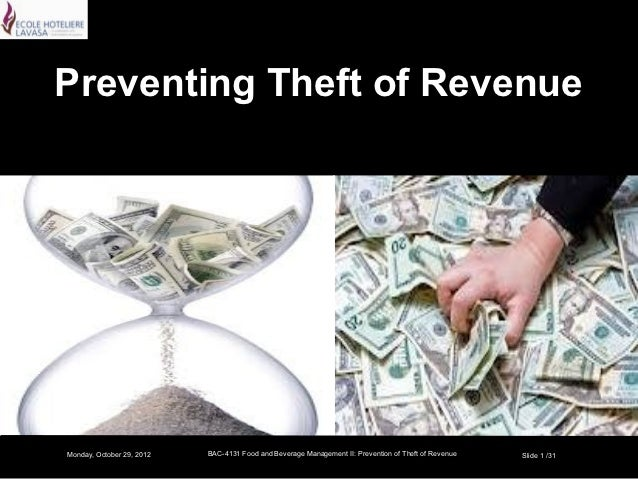 Preventing Theft of RevenueMonday, October 29, 2012   BAC-4131 Food and Beverage Management II: Prevention of Theft of Rev...