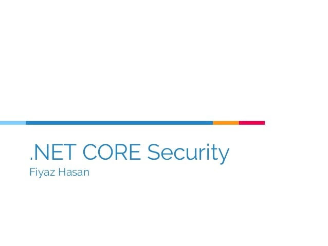 .NET CORE Security Fiyaz Hasan