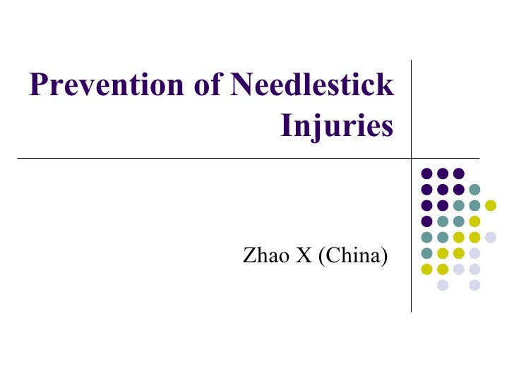 Prevention of Needlestick Injuries Zhao X (China)