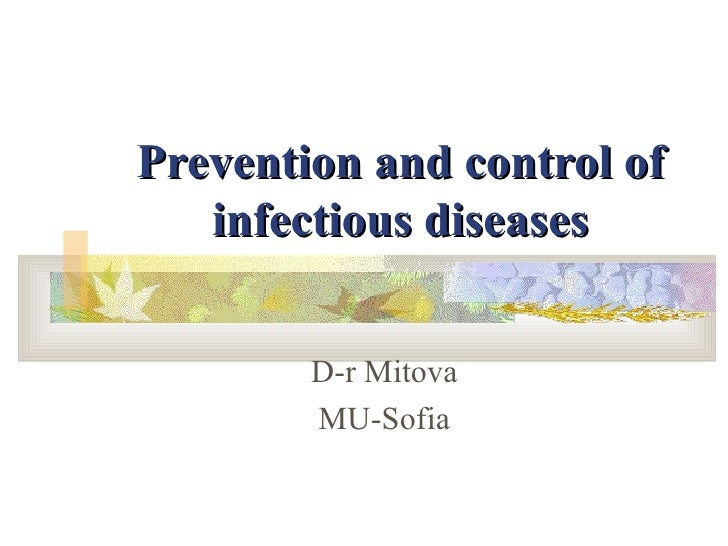 Prevention and control of infectious diseases D-r Mitova MU-Sofia