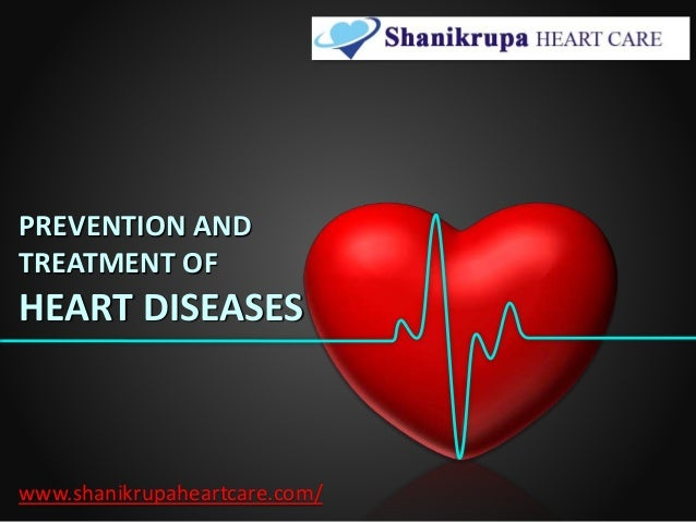Prevention and treatment of heart disease