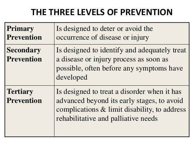 three levels of prevention Disaster prevention & mitigation  prevention is to reduce -avert- avoid the risk of the event occurring, by getting rid of  decrease chance/level of conflict.