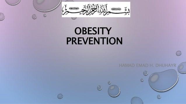 OBESITY PREVENTION HAMAD EMAD H. DHUHAYR