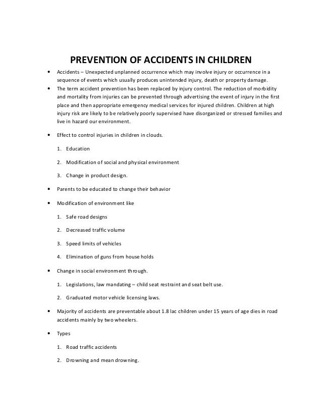 PREVENTION OF ACCIDENTS IN CHILDREN•   Accidents – Unexpected unplanned occurrence which may involve injury or occurrence ...