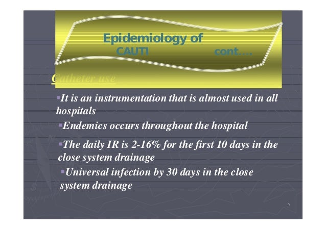 prevention of catheter associated uti Catheter-associated urinary tract infections (cautis) account for 34% of all  of  enhanced compliance with cauti prevention practices on the prevalence of.