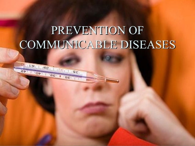 PREVENTION OFCOMMUNICABLE DISEASES