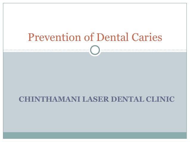 Prevention of Dental Caries  CHINTHAMANI LASER DENTAL CLINIC