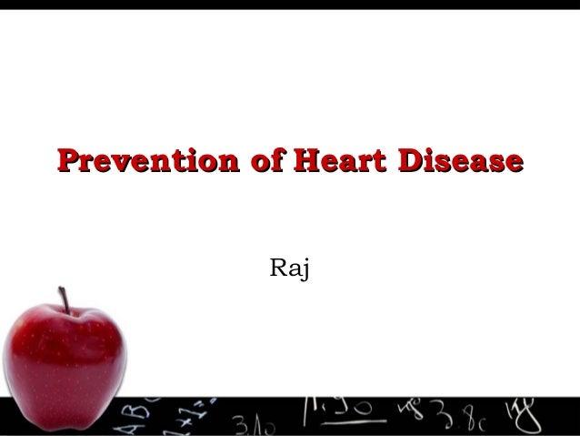 Prevention of Heart Disease Raj