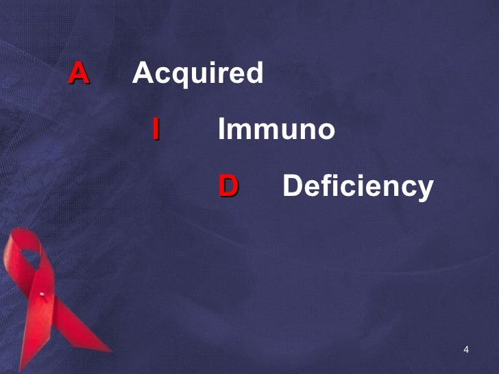A   Acquired   I Immuno D   Deficiency