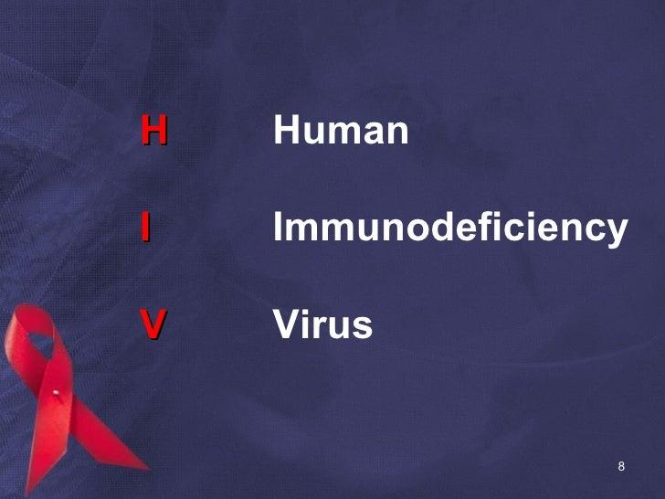 H Human I Immunodeficiency V Virus