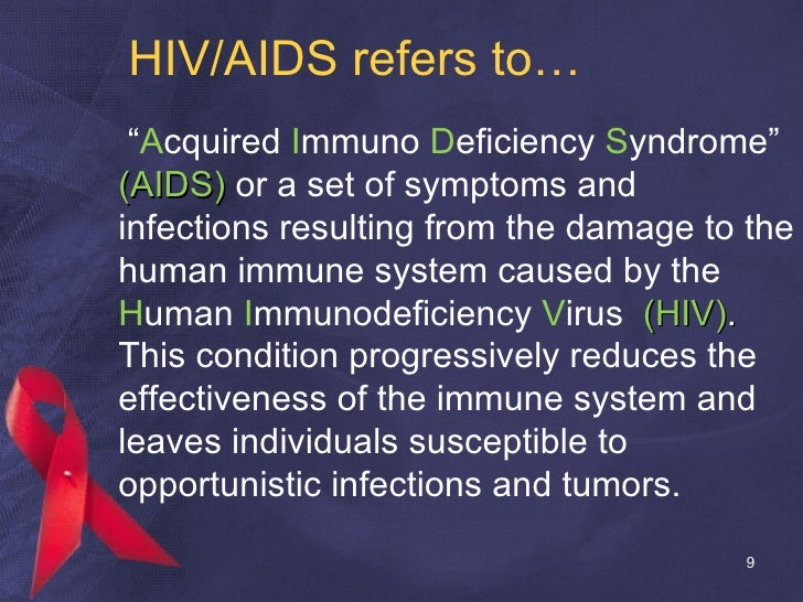 """HIV/AIDS refers to… <ul><li>"""" A cquired  I mmuno  D eficiency  S yndrome""""  (AIDS)  or a set of symptoms and infections res..."""