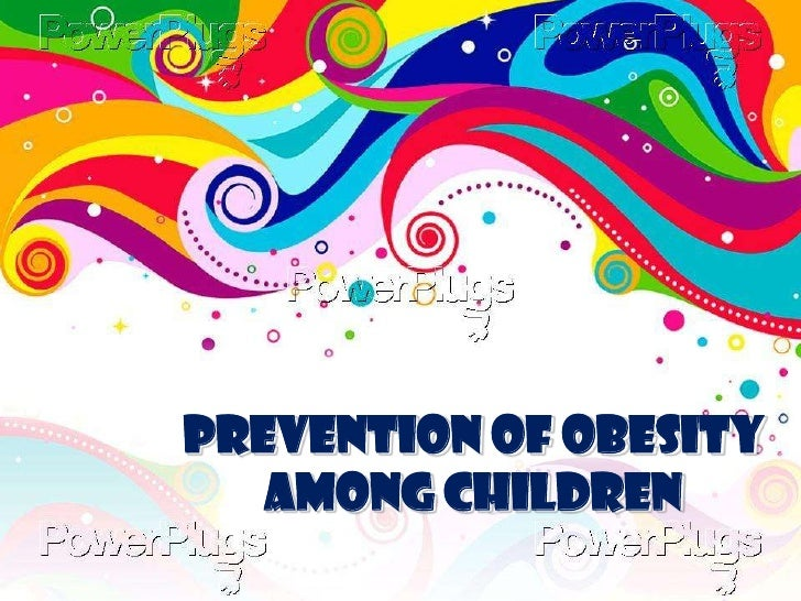 Prevention of Obesity   among Children