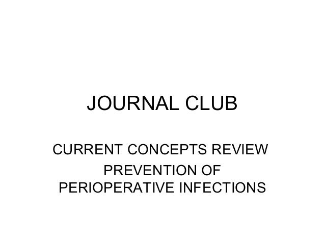 JOURNAL CLUBCURRENT CONCEPTS REVIEWPREVENTION OFPERIOPERATIVE INFECTIONS