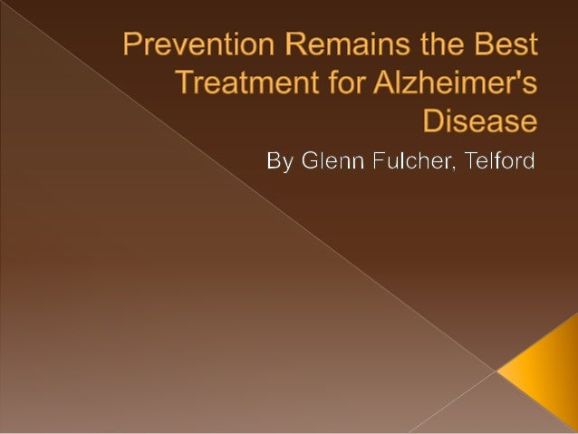 Prevention Remains the Best Treatment for Alzheimer's Disease