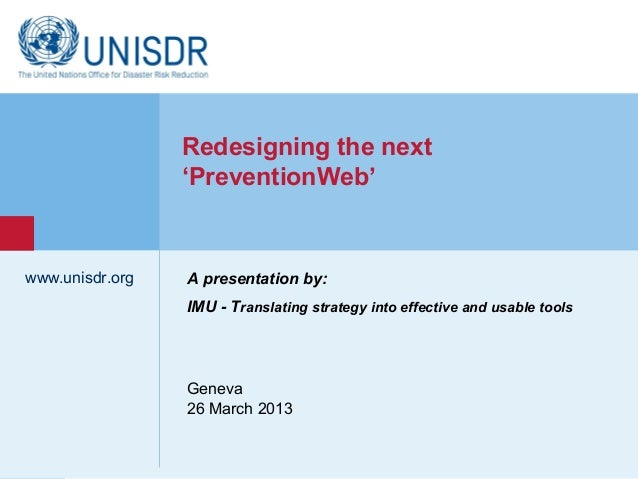Redesigning the next                  'PreventionWeb'www.unisdr.org    A presentation by:                  IMU - Translati...